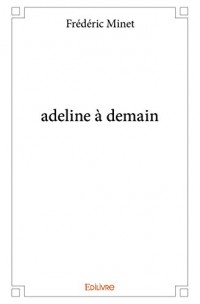 Adeline a Demain