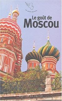 Le Goût de Moscou