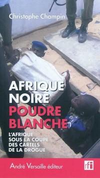 Afrique noire, poudre blanche