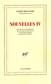 Nouvelles IV : Connaissez-vous Maronne ? - Les Jeux du tour de ville - Les Noces du merle - La Rose et le Reflet