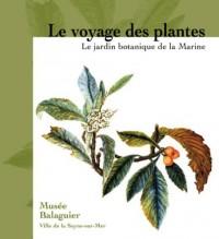 Le voyage des plantes : Le jardin botanique de la Marine, 1766-1890