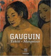 Gauguin : Tahiti - Marquises