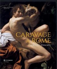 Caravage à Rome : Amis ou ennemis