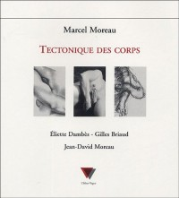 Tectonique des corps : Eliette Dambès, Gilles Briaud, Jean-David Moreau