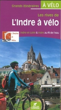 Les rives de l'Indre à vélo : Indre-et-Loire & Indre au fil de l'eau