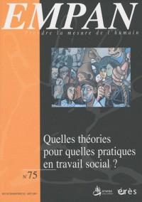 Empan, N° 75 : Quelles théories pour quelles pratiques en travail social ?