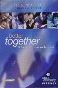 Better Together: What on Earth Are We Here For? (40 Days of Community, Workbo...
