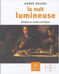La Nuit lumineuse : Initiation au mystère de Pâques