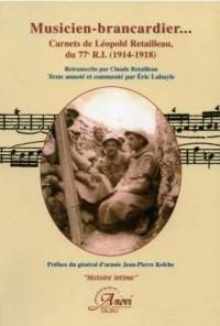 Musicien-brancardier... : Carnets de Léopold Retailleau, du 77e R.I. (1914-1918)