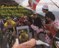 Echappees Belles Sur le Tour de France Pyrenees(Broche)