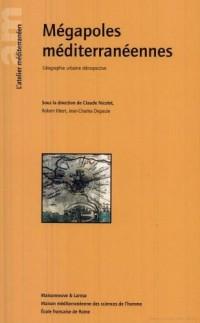 Megapoles Méditerranéennes : Geographie urbaine retrospective