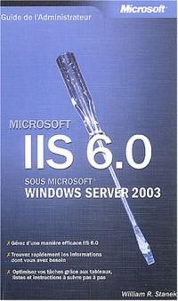 Guide de l'administrateur : Microsoft IIS 6.0 sous Microsoft Windows Server 2003