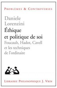 Éthique et politique de soi: Foucault, Hadot, Cavell et les techniques de l'ordinaire