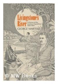 Livingstones river : a history of the Zambezi Expedition, 1858-1864