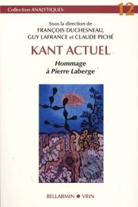 Kant actuel : Hommage à Pierre Laberge
