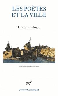 Les poètes et la ville : Une anthologie