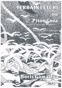 Terrain letchi : Ou Piton Gora, la douce chair des nombres...