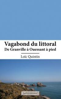 Vagabond du littoral, de Granville à Ouessant à pied