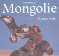 Mongolie : Espaces infinis