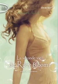 La seconde vie de Riley Bloom - tome 4 Murmure (04)