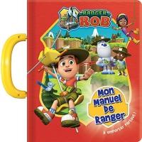 Ranger Rob - Mon manuel de ranger