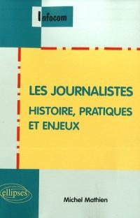 Les journalistes : Histoire, pratique et enjeux