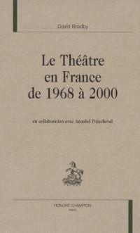 Le théâtre en France de 1968 à 2000