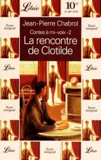 CONTES A MI-VOIX Tome 2 : La rencontre de Clotilde