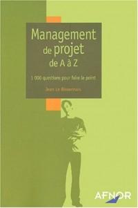 Management de projet de A à Z : 1000 questions pour faire le point