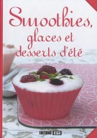 Smoothies, Glaces et Desserts d Ete