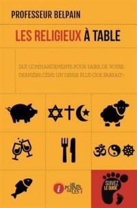Les religieux à table : dix commandements pour faire de votre dernière cène un dîner plus que parfait