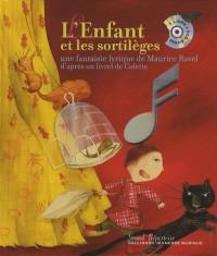 L'enfant et les sortilèges : Une fantaisie lyrique de Maurice Ravel (1CD audio)
