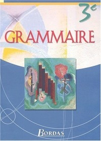 Grammaire, 3e (Manuel)