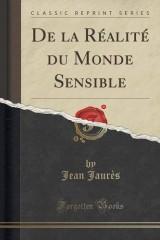 de la Réalité Du Monde Sensible (Classic Reprint)