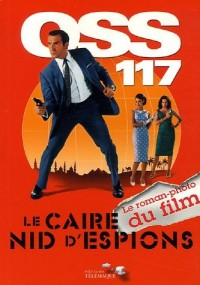 OSS 117 Le Caire Nid d'Espion : Le roman-photo du film