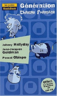 Génération France : Jean-Jacques Goldman de A à Z - Pascal Obispo de A à Z - Johnny Halliday de A à Z - La discographie de la scène française en 100 CD, coffret de 3 volumes