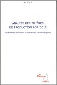 Analyse des filières de production agricole : Fondements théoriques et démarches méthodologiques