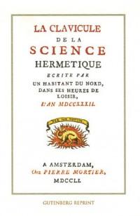 La clavicule de la science hermétique : Ecrite par un habitant du nord, dans ses heures de loisir