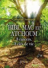 Bibi, Mac et Atchoum 3 cancers 3 clés de vie