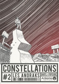 Constellations, Tome 2 : Les anoraks