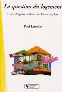 La question du logement : Guide d'approche d'un problème complexe
