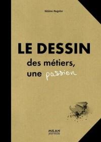 Dessin (le): Des métiers, une passion