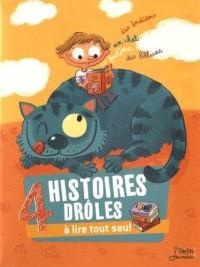 4 histoires drôles à lire tout seul : Waouh, quel chat ! ; Les petits sioux ; La plus grosse des bêtises ; Gaspard et Archy