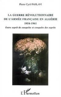 La guerre révolutionnaire de l'armée française en Algérie (1954-1961) : Entre esprit de conquête et conquête des esprits