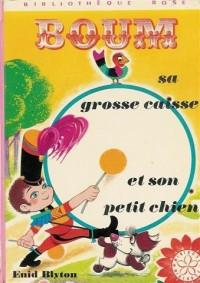 Boum, sa grosse caisse et son petit chien : Collection : Bibliothèque rose mini rose cartonnée