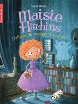 Maisie Hitchins, Tome 4 : L'affaire du masque à plumes [Poche]