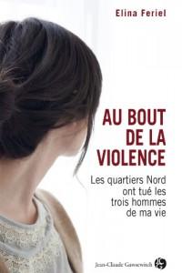 Au bout de la violence : Les quartiers Nords ont tué les trois hommes de ma vie