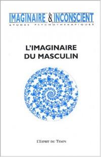 Imaginaire et inconscient 2003, numéro 10 : L'Imaginaire du masculin