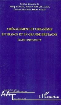 Aménagement et urbanisme en France et en Grande-Bretagne : Etude comparative