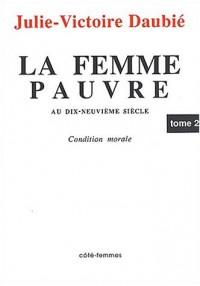 La femme pauvre au XIXème siècle. Tome 2, 1869, Condition morale